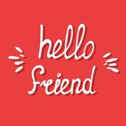 Hello friend. Hand lettering quote - stock illustration