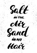 Salt in the air sand in my hair - hand painted modern ink calligraphy Stock Illustration