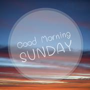 Good Morning Sunday on sunrise sky blur background. - stock illustration