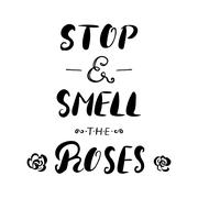 Stop and Smell the Roses - hand painted ink brush pen modern calligraphy - stock illustration
