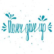 Never give up. Inspirational quote - stock illustration