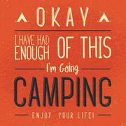 Wilderness, exploration typography quote. I'm going Camping. Artwork for wear - stock illustration
