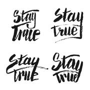 Stay True. Perfect lettering - stock illustration