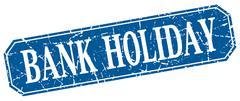 bank holiday blue square vintage grunge isolated sign - stock illustration
