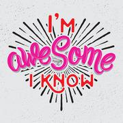 Im awesome I know. Modern calligraphy. - stock illustration