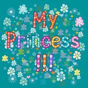 Stock Illustration of My Princess. Vector typography.