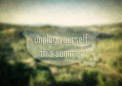 Unplug yourself this summer inspirational, motivational message o Piirros