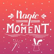Magic moment. Typographic composition phrase quote poster - stock illustration