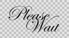 Please Wait Calligraphy Animation with Alpha Channel [black] Stock Footage