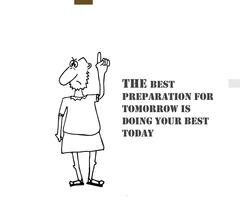 The best preparation for tomorrow is doing your best today - stock illustration