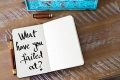 Written text What Have You Failed At ? - stock photo
