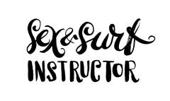 Sex and surf instructor. Hand drawn lettering. Serigraphy shirt print - stock illustration