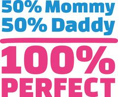 50% Mama 50% Papa 100% Perfect - stock illustration