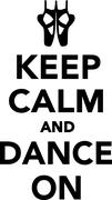 Keep Calm and Dance on Ballet - stock illustration