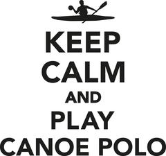 Stock Illustration of Keep calm and play canoe polo
