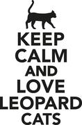 Keep calm and love leopard cats - stock illustration