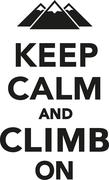 Keep calm and climb on - stock illustration