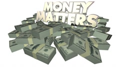 Money Matters Cash Piles Stacks Financial Advice Investing 3d Words Stock Footage
