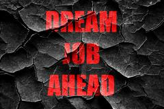 Grunge cracked Dream job ahead sign Stock Illustration