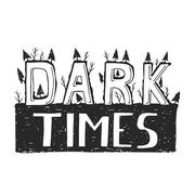 Dark times. Demotivation phrase. Perfect lettering - stock illustration