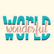 Wonderful world. Motivation poster. Hand drawn lettering - stock illustration