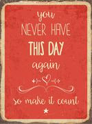 "Retro metal sign "" You never have this day again, so make it count "" Stock Illustration"
