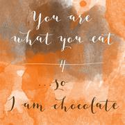 """""""You are what you eat, so I am chocolate"""" motivation watercolor poster - stock illustration"""