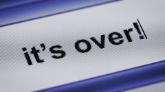 """it's over!"" on a screen. Stock Footage"