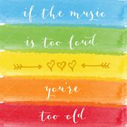 """""""If the music is too loud, you're too old"""" motivation watercolor poster - stock illustration"""