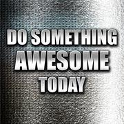 Do something awesome today Stock Illustration