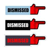 Dismissed. Sign set of stickers for dismissal of employees at work. Finger po - stock illustration