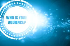 Blue stamp on a glittering background: who is your audience Stock Illustration