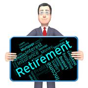 Retirement Word Shows Finish Work And Pensioner - stock illustration