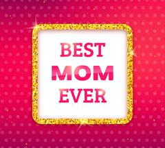 Best Mom Ever. Happy Mothers Day greeting card Stock Illustration