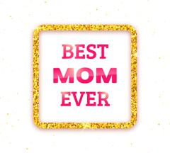 Best Mom Ever. Happy Mothers Day greeting card - stock illustration