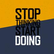 """Motivational poster with lettering """"Stop thinking Start doing"""" - stock illustration"""