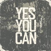 """Stock Illustration of Motivational poster with lettering """"Yes You Can"""". Grunge style"""