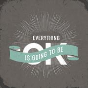 """Vintage poster with """"Everything is going to be ok"""" Lettering - stock illustration"""