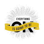 """Vintage poster with """"Everything is going to be ok"""" Lettering Stock Illustration"""