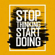 """Stock Illustration of Motivational poster with lettering """"Stop thinking Start doing"""". On yellow pap"""