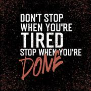 "Motivational poster with lettering ""Don`t stop when you`re tired. Stop when y - stock illustration"
