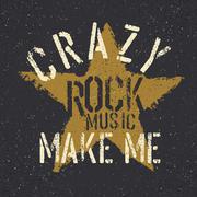 Rock music make me crazy. Grunge star with lettering. Tee print design templa - stock illustration