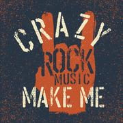 "Grunge ""rock on"" gesture with lettering. Rock music make me crazy. Tee print  - stock illustration"