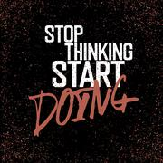 """Motivational poster with lettering """"Stop thinking start doing"""". On grunge tex - stock illustration"""