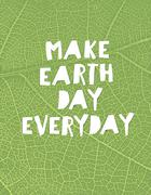 """Nature background with """"Make Earth day everyday"""" motivational quote. Green le Stock Illustration"""