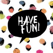 Have fun! Colorful dot background. - stock illustration