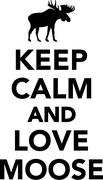 Keep calm and love moose Stock Illustration