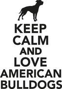 Keep calm and love american bulldogs Stock Illustration