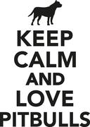 Keep calm and love pitbulls - stock illustration