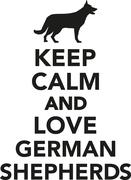 Keep calm and love German Shepherds - stock illustration